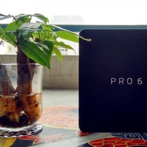 PRO 6开箱简评——引领轻奢时尚
